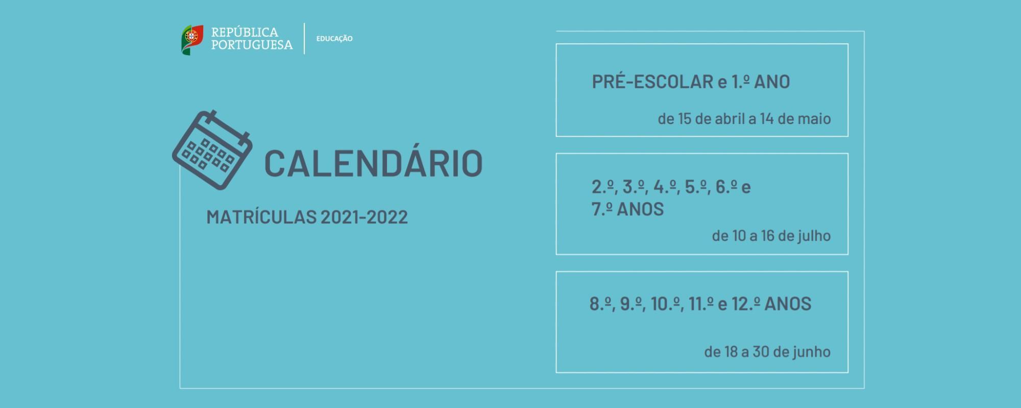 Calendário matrículas 2021/2022